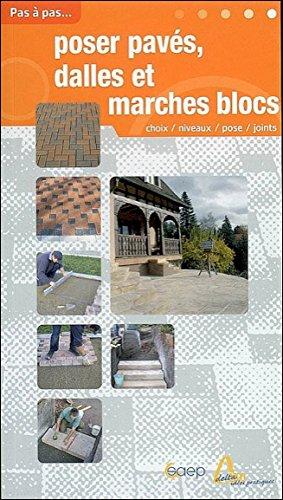 Poser  pavés, dalles et marches blocs (Brico - Pas à pas) (French Edition) Didier Charton