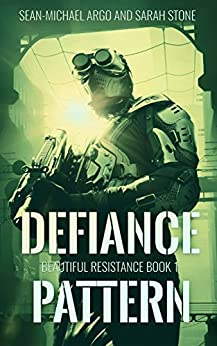 Defiance Pattern: Beautiful Resistance Book 1 by [Stone, Sarah, Argo, Sean-Michael ]