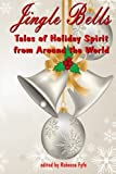 Jingle Bells: Tales of Holiday Spirit from Around the World (Expanded Edition))