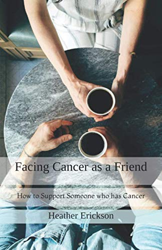 Facing Cancer as a Friend: How to Support Someone who has Cancer - http://medicalbooks.filipinodoctors.org