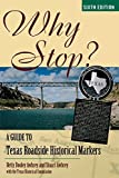 Why Stop?: A Guide to Texas Roadside Historical Markers (2013-04-16)
