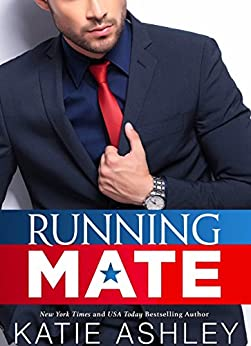 Running Mate by [Ashley, Katie]