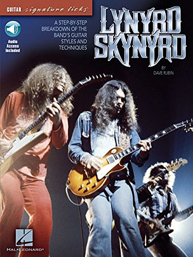 Lynyrd Skynyrd: A Step-By-Step Breakdown of the Band's Guitar Styles and Techniques (Guitar Signature Licks)