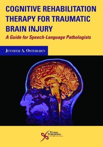 Cognitive Rehabilitation Therapy for Traumatic Brain Injury: A Guide for Speech-Language Pathologist