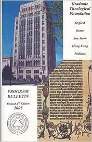 Graduate Theological Foundation Program Bulletin: Graduate