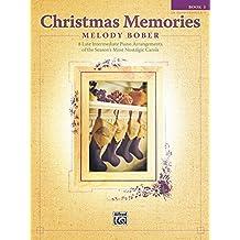Christmas Memories, Book 3: 8 Late Intermediate Piano Arrangements of the Season's Most Nostalgic Carols (Memories Series)