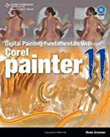 Digital Painting Fundamentals with Corel Painter 11 Front Cover