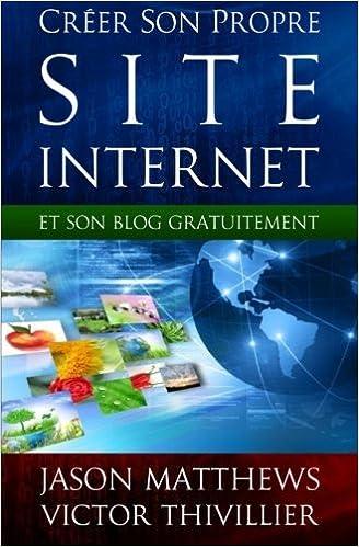 183e26d7647 Créer son propre site internet et son blog gratuitement (French Edition)   Jason Matthews