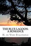 The Blue Lagoon: a Romance, H. de Vere Stacpoole, 1484002768