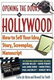 img - for Opening the Doors to Hollywood: How to Sell Your Idea, Story, Screenplay, Manuscript book / textbook / text book