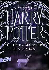 Harry Potter, III : Harry Potter et le prisonnier dAzkaban ...