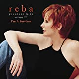 Reba McEntire - Greatest Hits Volume III: I'm A Survivor