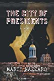 The City of Presidents, Marty Nazzaro, 1770670041