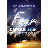 Divergent Parody 1: Confessions of Four a Love Letter to Tris