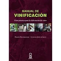 Manual de vinificación: Guía práctica para la elaboración de vinos (Spanish Edition)
