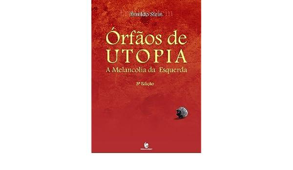 orfaos de Utopia: A Melancolia da Esquerda: Ernildo Stein ...