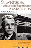 img - for Stilwell and the American Experience in China, 1911-45 1st Grove Press edition by Tuchman, Barbara W. (2001) Paperback book / textbook / text book