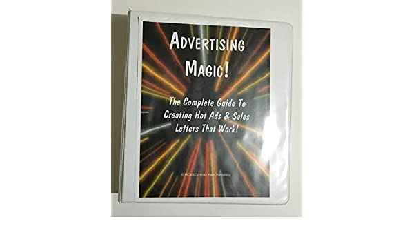 Advertising Magic The Complete Guide To Creating Hot Ads Sales