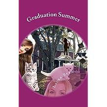 Graduation Summer: of 2 Girls, 2 Cats