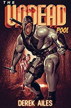 The Undead Pool: A Superhero Origin Story by [Ailes, Derek]