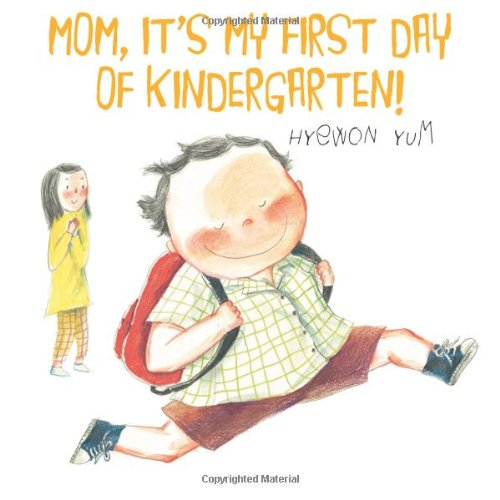 Mom, It\'s My First Day of Kindergarten!: Hyewon Yum: 9780374350048 ...