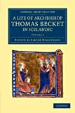Thómas Saga Erkibyskups: Volume 2 : A Life of Archbishop Thomas Becket in Icelandic, , 1108049222