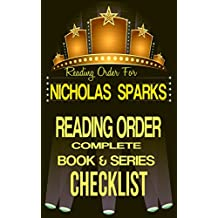 NICHOLAS SPARKS: SERIES READING ORDER & BOOK CHECKLIST: SERIES LIST INCLUDES: THE NOTEBOOK, THE CHOICE, THE LONGEST RIDE, TWO BY TWO & MORE. (Top Romance Authors Reading Order & Checklists Series 10)