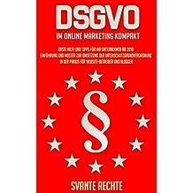DSGVO im Online Marketing Kompakt: Erste Hilfe und Tipps für Ihr Unternehmen ab 2018. Einführung und Muster zur Umsetzung der Datenschutzgrundverordnung ... und Blogger (German Edition)