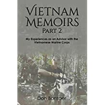 Vietnam Memoirs: Part 2: My Experiences as an Advisor with the Vietnamese Marine Corps
