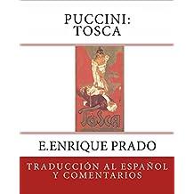 Puccini: Tosca: Traduccion al Espanol y Comentarios (Opera en Espanol) (Spanish Edition)