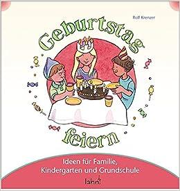 Mit Kindern Geburtstag Feiern Ideen Fur Familie Kindergarten Und