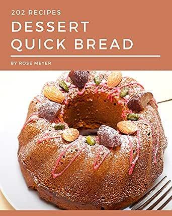202 Dessert Quick Bread Recipes: Making More Memories in your ...