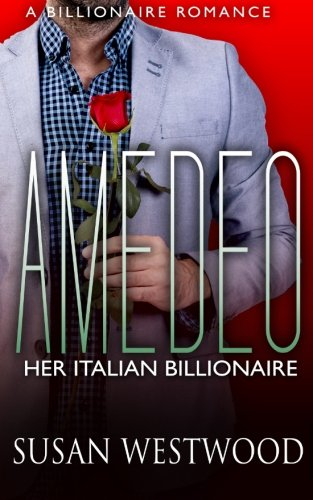 Read Online Amedeo, Her Italian Billionaire ebook