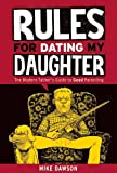 img - for Rules For Dating My Daughter: The Modern Father's Guide to Good Parenting book / textbook / text book