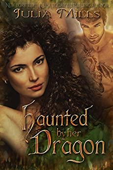 Haunted By Her Dragon (Dragon Guard Series Book 3) by [Mills, Julia]