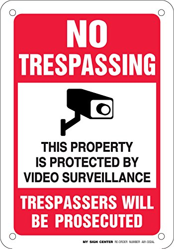 Trespassing Surveillance Trespassers Prosecuted Sign