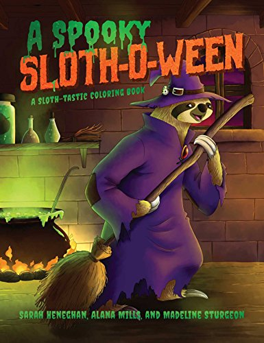 A Spooky Sloth-O-Ween: A Sloth-tastic Coloring