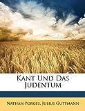Kant und das Judentum, Nathan Porges and Julius Guttmann, 1149709898