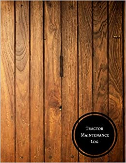 Tractor Maintenance Log Inspection Checklist Journals For All 9781549504167 Amazon Books