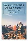 Men and Mines of Newmont, Robert H. Ramsey, 0374967105