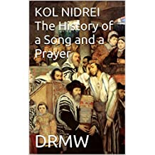 KOL NIDREI The History  of a Song and a Prayer