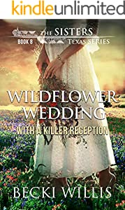 Wildflower Wedding: With a Killer Reception (The Sisters, Texas Mystery Series Book 8)