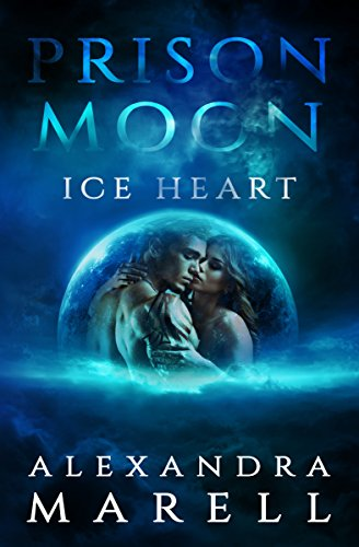 Prison Moon - Ice Heart: An Alien abduction Sci Fi Romance