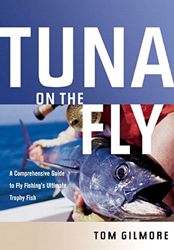 Tuna on the Fly: A Comprehensive Guide to Fly Fishing's Ultimate Trophy Fish