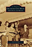 Oklahoma City Music: Deep Deuce and Beyond (Images of America)
