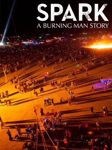 Spark: A Burning Man Story (2013) (Movie)