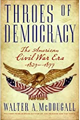 Throes of Democracy: The American Civil War Era 1829-1877 Hardcover