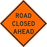 NMC TM175K Road Closed Ahead Sign - 30 in. Heavy