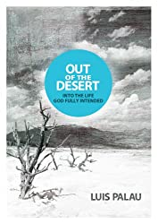 Out of the Desert ... Into the Life God Fully Intended