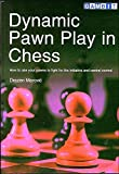 Dynamic Pawn Play in Chess by Drazen Marovic (2001-10-01)